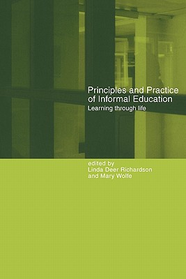 Principles and Practice of Informal Education By Richardson, Linda Deer (EDT)/ Wolfe, Mary (EDT)
