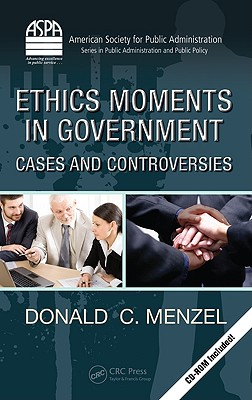 Ethics Moments in Government By Menzel, Donald C.