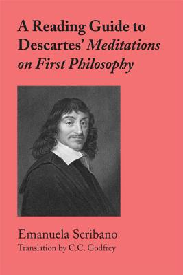 A Reading Guide to Descartes' Meditations on First Philosophy By Scribano, Emanuela/ Godfrey, C. C. (TRN)